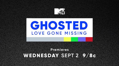 """Look At You Now"" To Be Featured In Ep #204 Of MTV's Ghosted: Love Gone Missing"