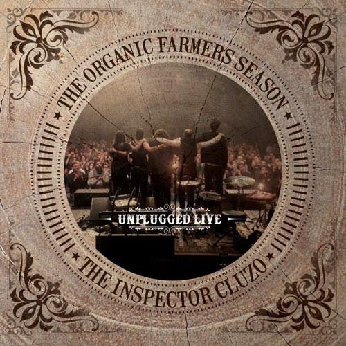 The Inspector Cluzo - WW Release - The Organic Farmers Season : Unplugged Live Fall 2020