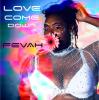 LOVE COME DOWN [Explicit]