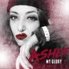 "Ashes ""My Glory (Full)"""