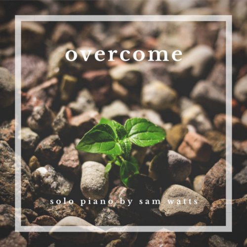 Overcome - Sam Watts