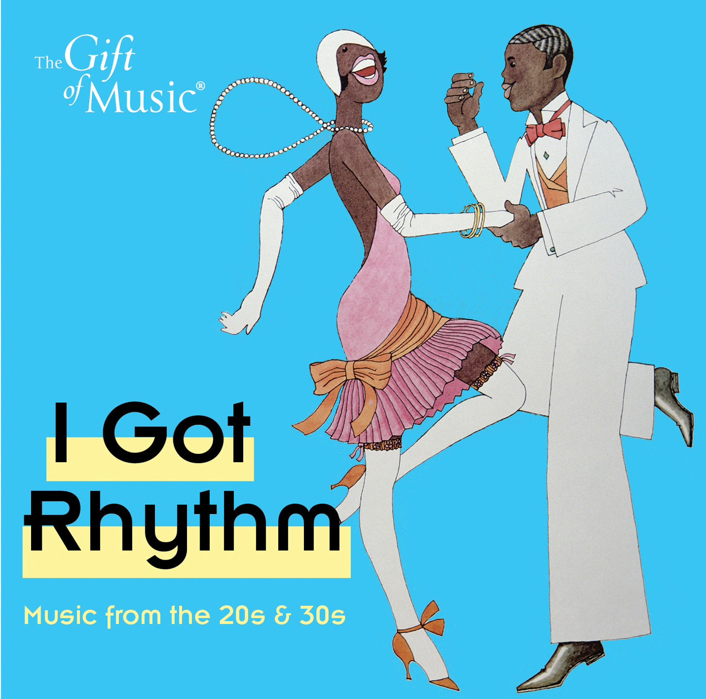 I Got Rhythm: Music from the '20s & '30s