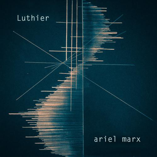 Ariel Marx Releases New Album 'Luthier'