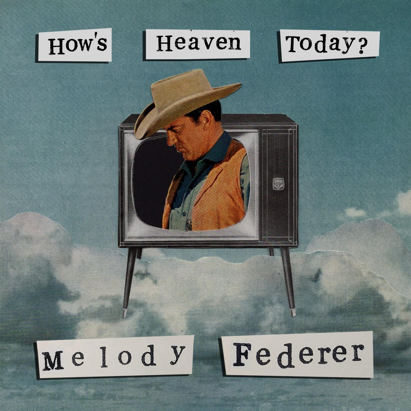 How's Heaven Today?