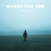Where You Are (Full)