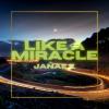 "Janaé E. ""Like A Miracle (Full)"""