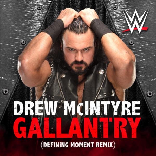 Gallantry [INST] (Defining Moment Remix) [Drew McIntyre]