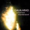 """Galia Arad """"I Must Have Misunderstood (Full)"""""""
