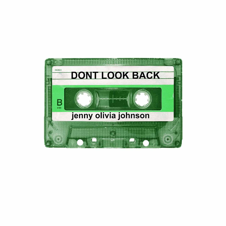 Jenny Olivia Johnson: Don't Look Back