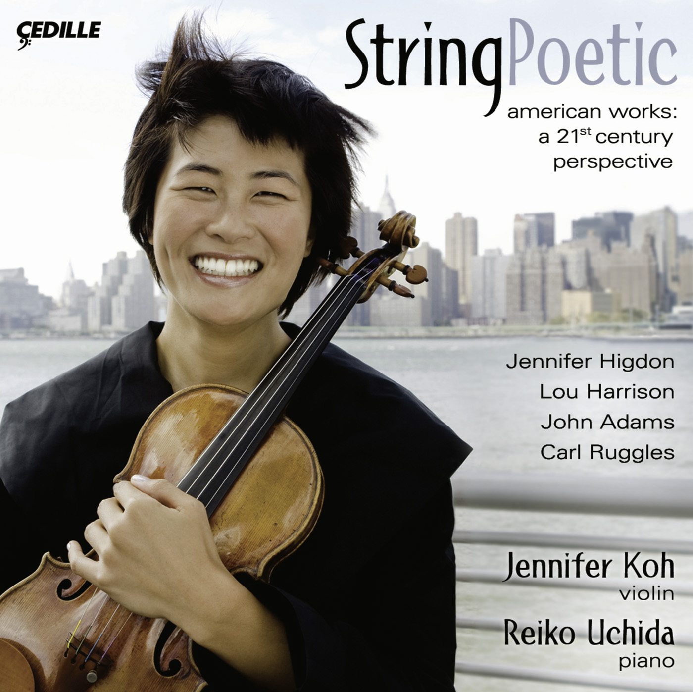 Violin Recital: Koh, Jennifer - Higdon, J. - Harrison, L. - Adams, J. - Ruggles, C. (String Poetic)