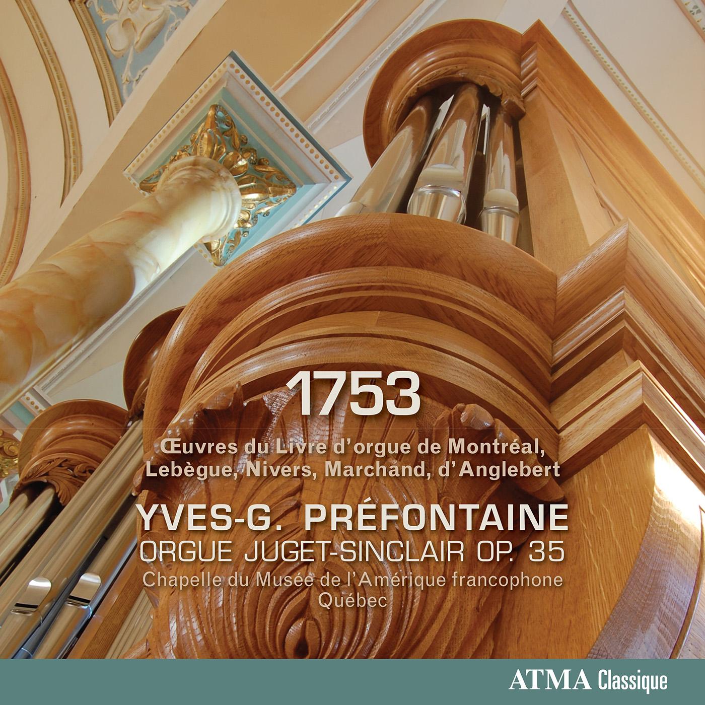 1753: Œuvres du livre d'orgue de Montréal, Lebègue, Nivers, Marchand et d'Anglebert