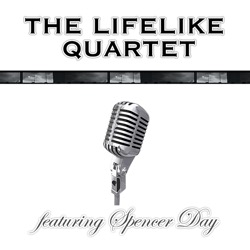 The Lifelike Quartet Featuring Spencer Day