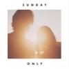 "Sunday ""Only"""
