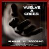 Vuelve a Creer (feat. Rodos MC)