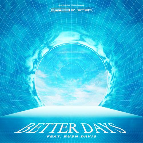 Better Days ft Rush Davis