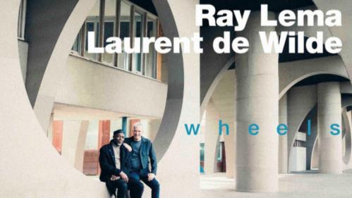 "Ray Lema et Laurent de Wilde - Nouvel album ""Wheels"""