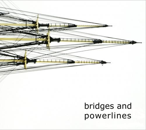 Bridges and Powerlines - EP