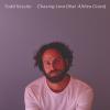 """Todd Kessler """"Chasing Love (Full)"""""""