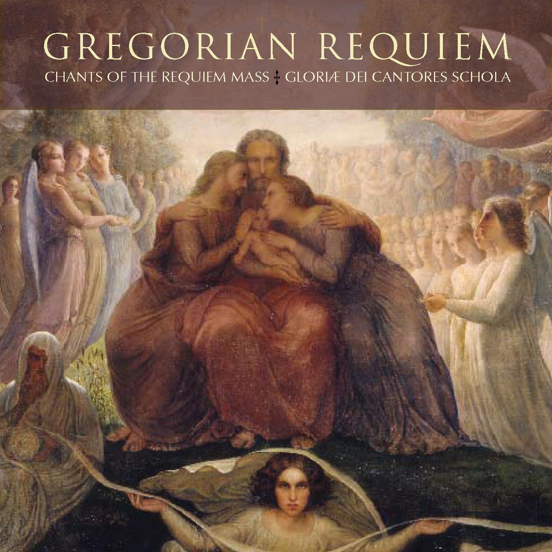 Gregorian Requiem: Chants of the Requieum Mass