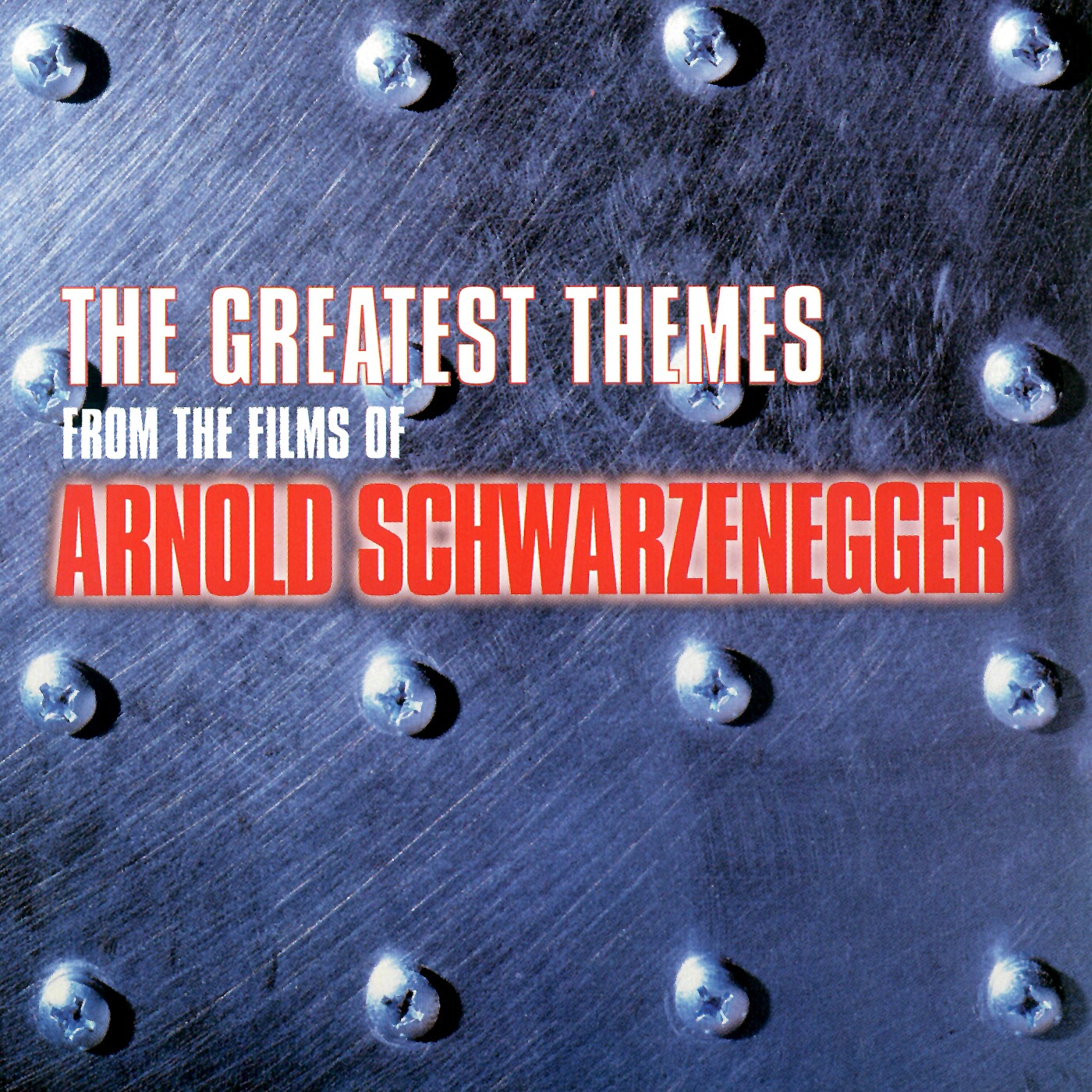 The Greatest Themes from the Films of Arnold Schwarzenegger