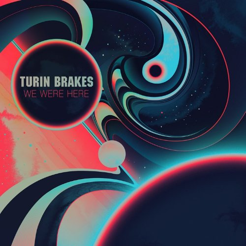 TURIN BRAKES RELEASE 'WE WERE HERE'