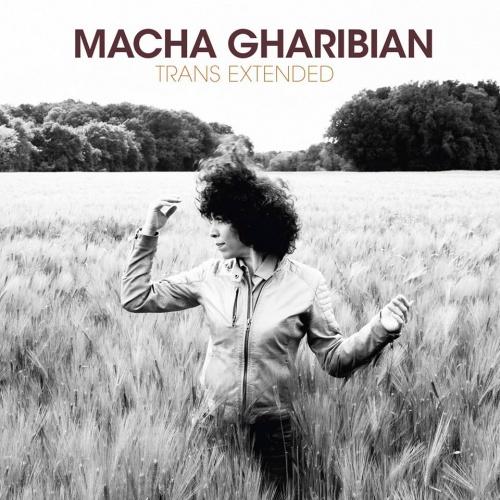 """Macha Gharibian nouvel album """"Trans Extended"""""""