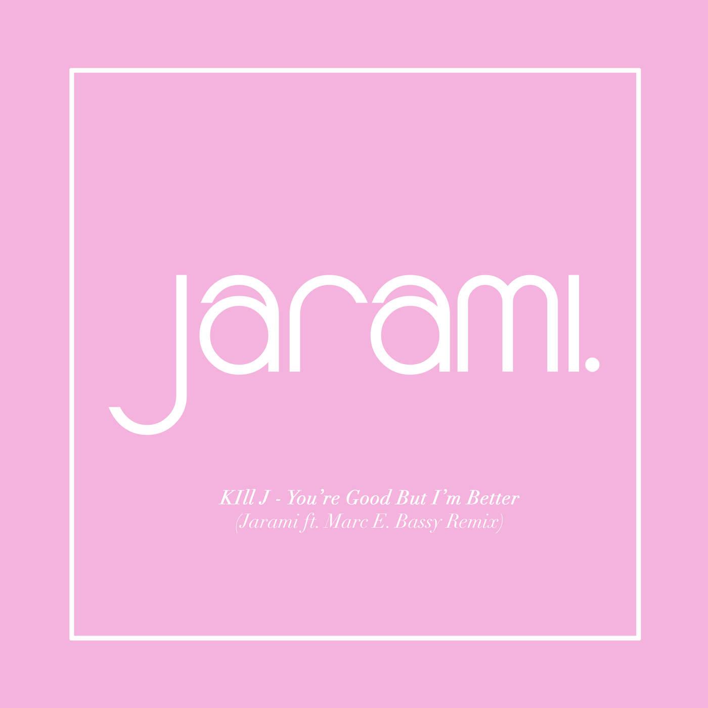 You're Good But I'm Better (feat. Marc E. Bassy) (Jarami Remix)
