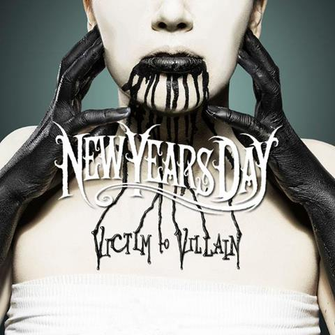 NEW YEARS DAY ANNOUNCE NEW ALBUM, 'VICTIM TO VILLAIN'