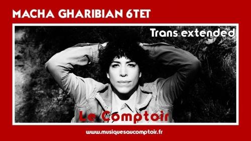 Macha Gharibian Trans Extended live
