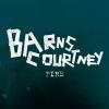 "Barns Courtney ""Fire"""