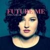 "Anna Naklab ""Future Me"""