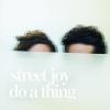 "Street Joy ""Do A Thing"""
