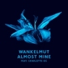 "Wankelmut ""Almost Mine feat. Charlotte OC (Decco Remix - Extended Mix)"""