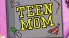 """We Will Never Be This Young"" To Be Featured In Tonight's Season Finale of MTV's Teen Mom"