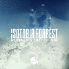 """Isotobia Forrest """"Running Out Of Air (Radio Edit) [feat. Patrick Mcbride]"""""""