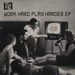 Work Hard Play Harder EP