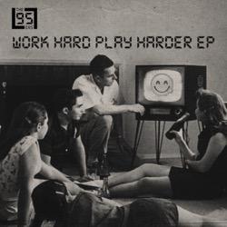 Work Hard Play Harder EP