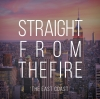 """The East Coast """"Straight from the Fire (Full)"""""""