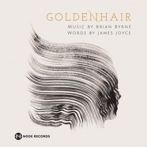 Brian Byrne sort Goldenhair , première sortie du label Node Records