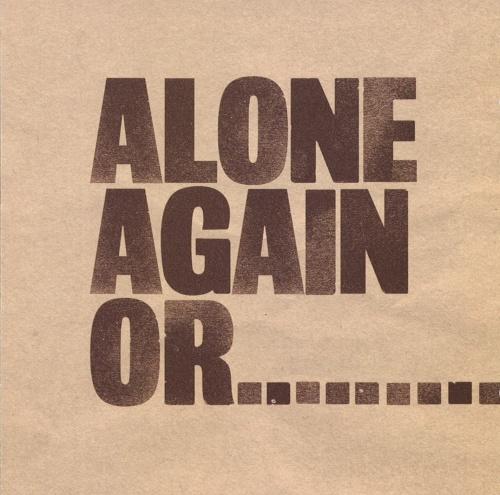 Alone Again Or...