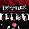 "Bobaflex ""Better Than Me"""
