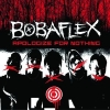 "Bobaflex ""Better Than Me"""