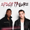 """Epoch Failure """"Every Day Great (Dreamers) (Full)"""""""