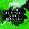 Der Himmel soll warten (feat. Adel Tawil)