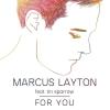"Marcus Layton ""For You (feat. Tin Sparrow)"""