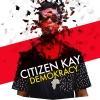 """Citizen Kay """"Raise A Glass (Full)"""""""