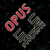 """Opus """"Live Is Life (digitally remastered)"""""""