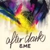 "&ME ""After Dark (Beatless Version)"""