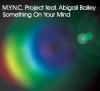 Something On Your Mind (Original Edit)
