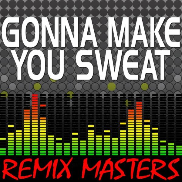Gonna Make You Sweat (Everybody Dance Now) (Original Radio Version) [114 BPM]